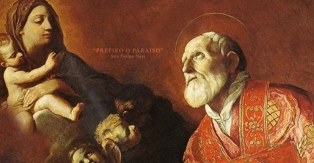São Filipe Neri, o apóstolo da santa alegria - 26 de Maio