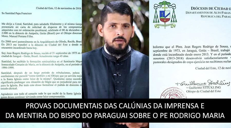 PROVAS DOCUMENTAIS DAS CALÚNIAS DA IMPRENSA E DA MENTIRA DO BISPO DO PARAGUAI SOBRE O PADRE RODRIGO MARIA