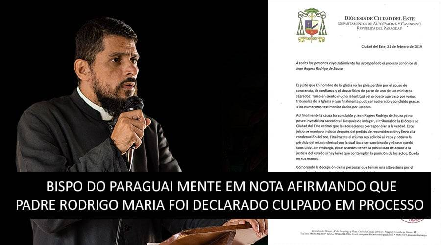 BISPO DO PARAGUAI MENTE EM NOTA AFIRMANDO QUE PADRE RODRIGO MARIA FOI DECLARADO CULPADO EM PROCESSO