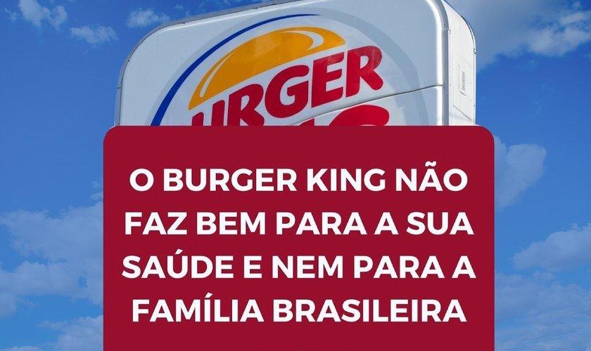 Burger King não faz bem para Saúde nem para a Família Brasileira
